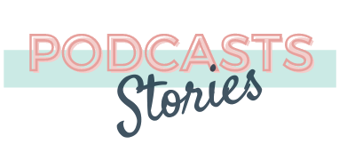 Podcasts Stories